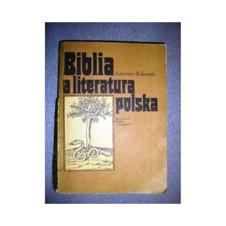 KAZIMIERZ BUKOWSKI BIBLIA A LITERATURA POLSKA