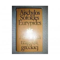 AJSCHYLOS SOFOKLES EURYPIDES ANTOLOGIA TRAGEDII GRECKIEJ