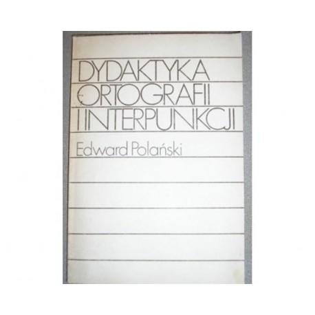 EDWARD POLAŃSKI DYDAKTYKA ORTOGRAFII I INTERPUNKCJI