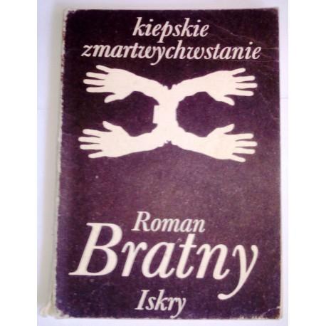 ROMAN BRATNY KIEPSKIE ZMARTWYCHWSTANIE