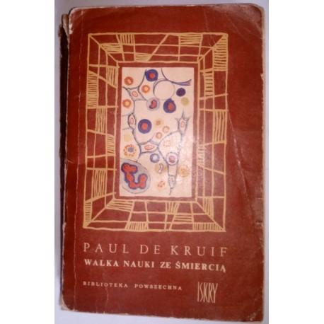 PAUL DE KRUIF WALKA NAUKI ZE ŚMIERCIĄ