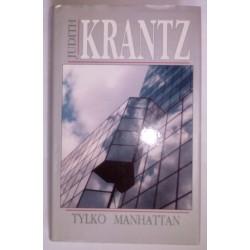 JUDITH KRANTZ TYLKO MANHATTAN