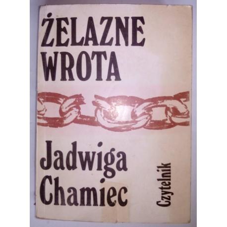 JADWIGA CHAMIEC ŻELAZNE WROTA