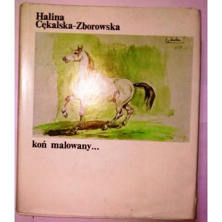 HALINA CĘKALSKA ZBOROWSKA KOŃ MALOWANY