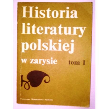 HISTORIA LITERATURY POLSKIEJ W ZARYSIE II TOMY