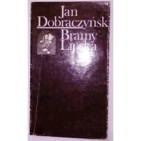 JAN DOBRACZYŃSKI BRAMY LIPSKA
