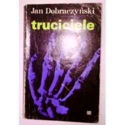 JAN DOBRACZYŃSKI TRUCICIELE