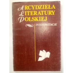 ARCYDZIEŁA LITERATURY POLSKIEJ INTERPRETACJE