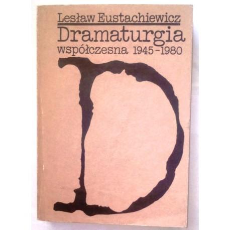 LESŁAW EUSTACHIEWICZ DRAMATURGIA WSPÓŁCZESNA 1945-1980