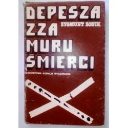 ZYGMUNT ZONIK DEPESZA ZZA MURU ŚMIERCI